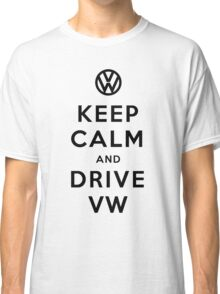 Keep Calm and Drive VW (Version 02) Classic T-Shirt