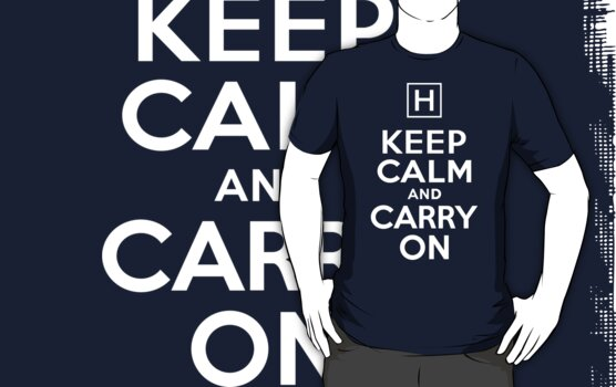 Keep Calm and Carry On :: House by ottou812