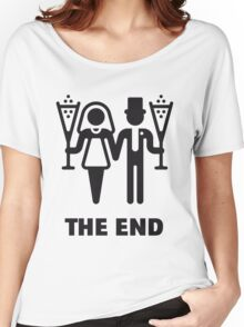 The End (Wedding / Marriage / Champagne / Black) Women's Relaxed Fit T-Shirt