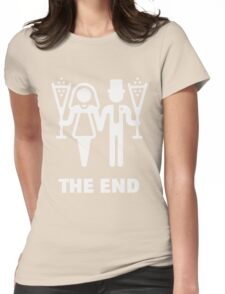 The End (Wedding / Marriage / Champagne / White) Womens Fitted T-Shirt