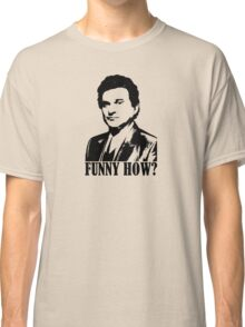 Goodfellas Joe Pesci Funny How? Tshirt Classic T-Shirt