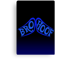 BROHOOF! (blue) Canvas Print