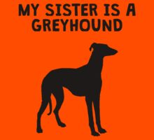 My Sister Is A Greyhound Kids Tee