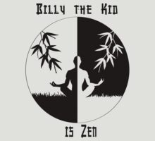 Billy the Kid is Zen T-Shirt by FearOfSuccess
