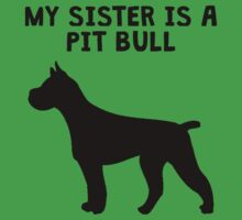 My Sister Is A Pit Bull Kids Tee