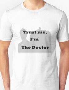 Trust me, I'm The Doctor T-Shirt
