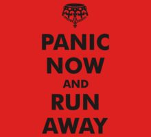 Panic Now & Run Away by dennis william gaylor