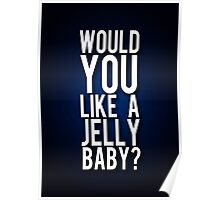 Would you like a jelly baby? Poster