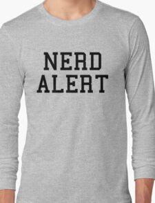 Nerd Alert Funny Quote Long Sleeve T-Shirt
