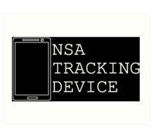 NSA Tracking Device...ITS A TRAP!!!! Art Print