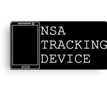 NSA Tracking Device...ITS A TRAP!!!! Canvas Print