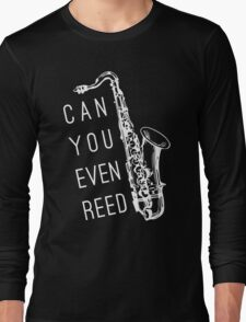 Can You Even Reed? T-Shirt