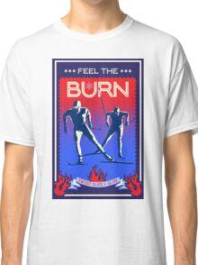 Feel the Burn cross country ski Classic T-Shirt