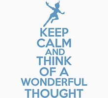 Keep Calm and Think Of A Wonderful Thought Unisex T-Shirt