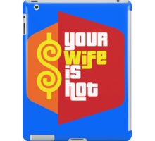 "The Price is Right T.V. Show Parody - ""Your Wife Is Hot""  iPad Case/Skin"