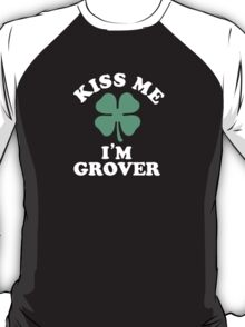 Kiss me, Im GROVER T-Shirt