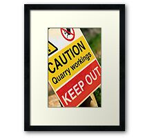 Caution, Keep Out! Framed Print
