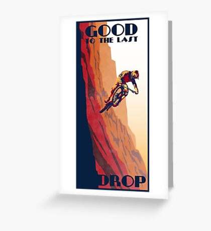 retro style mountain bike poster: Good to the Last Drop Greeting Card