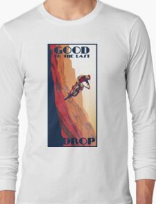 retro style mountain bike poster: Good to the Last Drop Long Sleeve T-Shirt