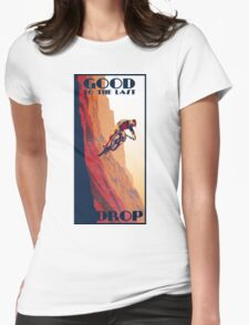 retro style mountain bike poster: Good to the Last Drop Womens Fitted T-Shirt