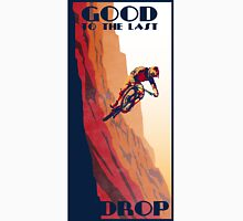 retro style mountain bike poster: Good to the Last Drop T-Shirt