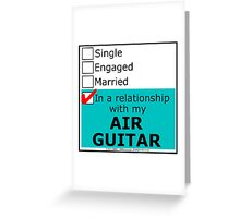 In A Relationship With My Air Guitar Greeting Card