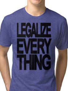 Legalize Everything Tri-blend T-Shirt
