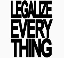 Legalize Everything Unisex T-Shirt
