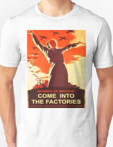 Come into the factories T-Shirt