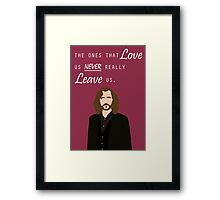 "Sirius Black - ""The ones that love us never really leave us"" Framed Print"