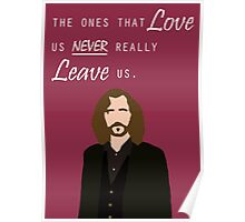 "Sirius Black - ""The ones that love us never really leave us"" Poster"