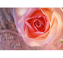 *** THINK PINK *** Photographic Print
