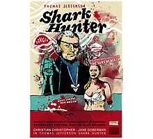 Thomas Jefferson - Shark Hunter! Photographic Print