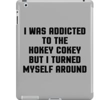 Addicted Hokey Cokey Funny Quote iPad Case/Skin