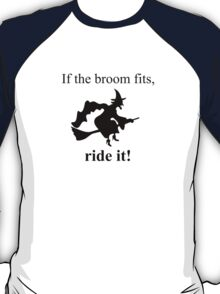 If the broom fits T-Shirt