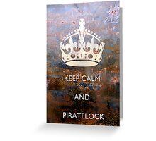 Keep Calm And PirateLock Greeting Card