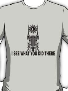 Sauron Sees You T-Shirt