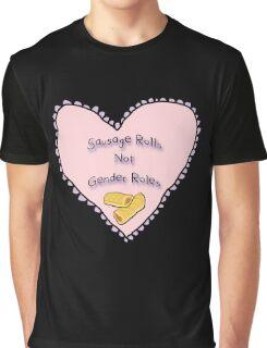 Sausage Rolls Not Gender Roles Graphic T-Shirt