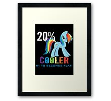 20% cooler in 10 seconds flat Framed Print
