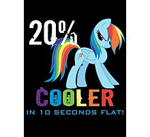 20% cooler in 10 seconds flat Photographic Print