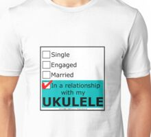 In A Relationship With My Ukulele Unisex T-Shirt