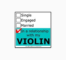 In A Relationship With My Violin Unisex T-Shirt