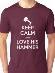 KEEP CALM and love his hammer Unisex T-Shirt