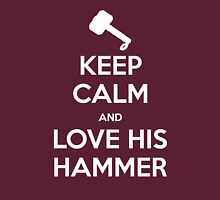 KEEP CALM and love his hammer Unisex T-Shirt