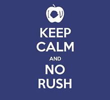KEEP CALM and no rush Unisex T-Shirt