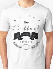 How About Coffee? T-Shirt