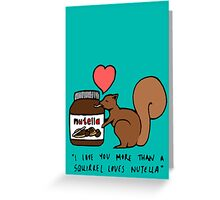 A Squirrel's Nutella (Teal) Greeting Card