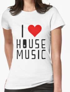 i love house music Womens Fitted T-Shirt