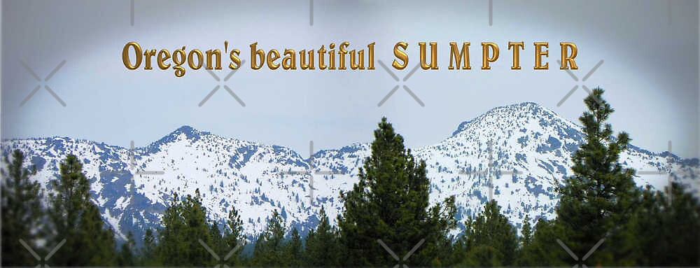 Oregon's Beautiful Sumpter by Betty  Town Duncan