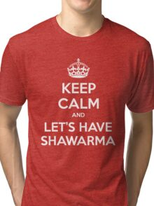 KEEP CALM and let's have Shawarma Tri-blend T-Shirt
